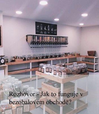 Rozhovor – Bezobalový život je o plánování. Jak to vypadá v zákulisí bezobalového obchodu a bezodpadové kavárny Špajz?
