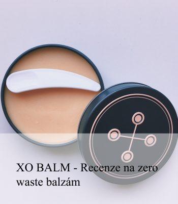 XO BALM – Můj první zero waste kosmetický výrobek. Jak si vedl?
